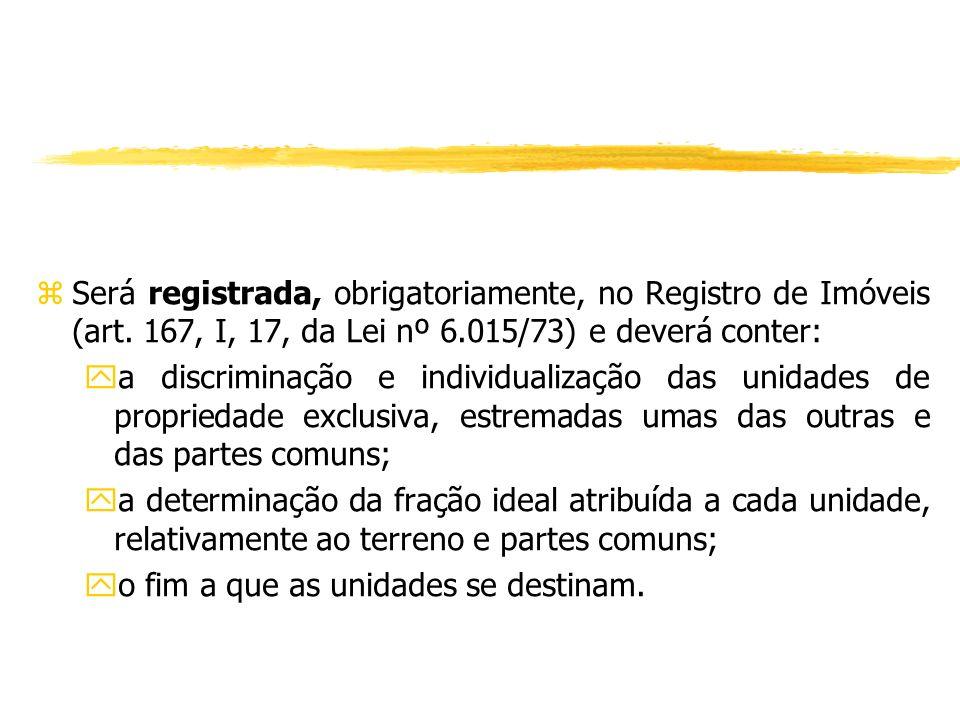 Será registrada, obrigatoriamente, no Registro de Imóveis (art