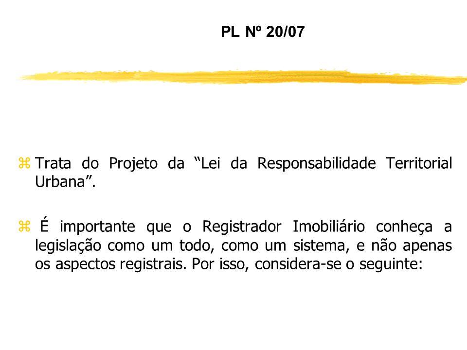 PL Nº 20/07 Trata do Projeto da Lei da Responsabilidade Territorial Urbana .