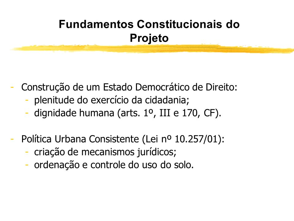 Fundamentos Constitucionais do Projeto