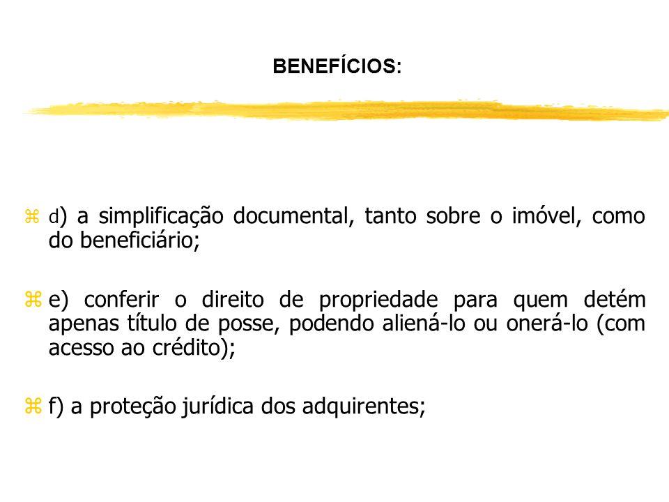 f) a proteção jurídica dos adquirentes;