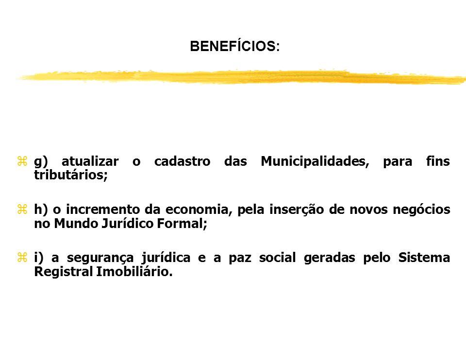BENEFÍCIOS: g) atualizar o cadastro das Municipalidades, para fins tributários;