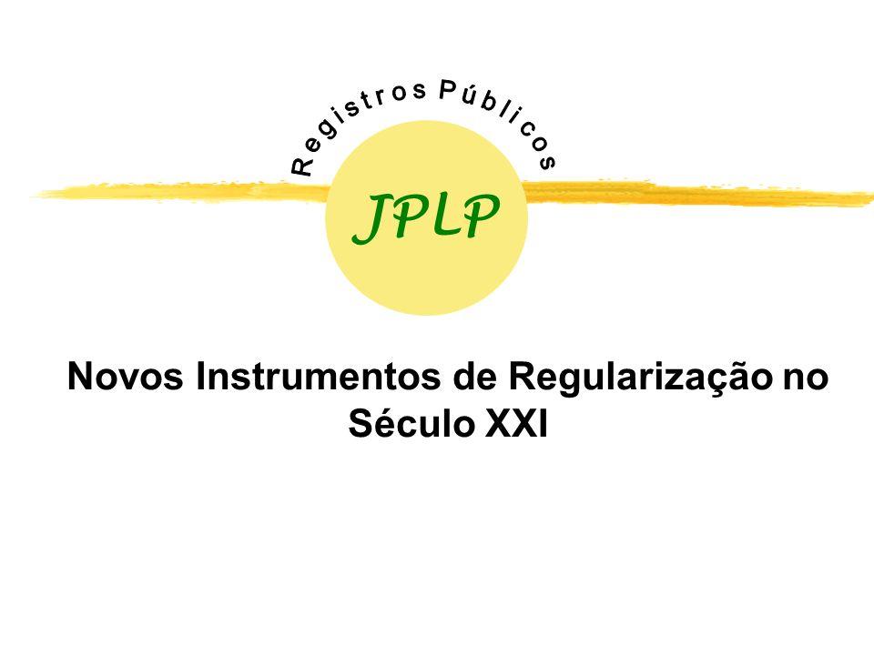 Novos Instrumentos de Regularização no Século XXI