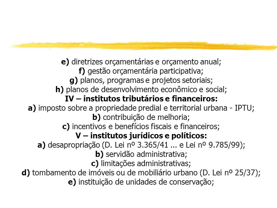 e) diretrizes orçamentárias e orçamento anual;