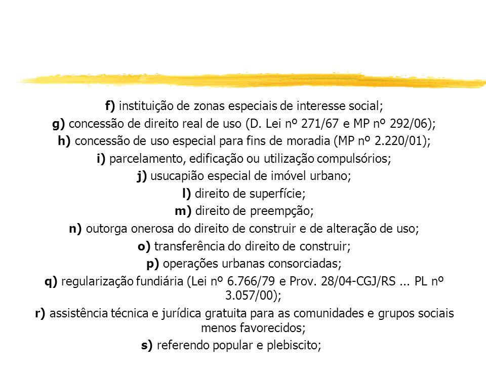 f) instituição de zonas especiais de interesse social;