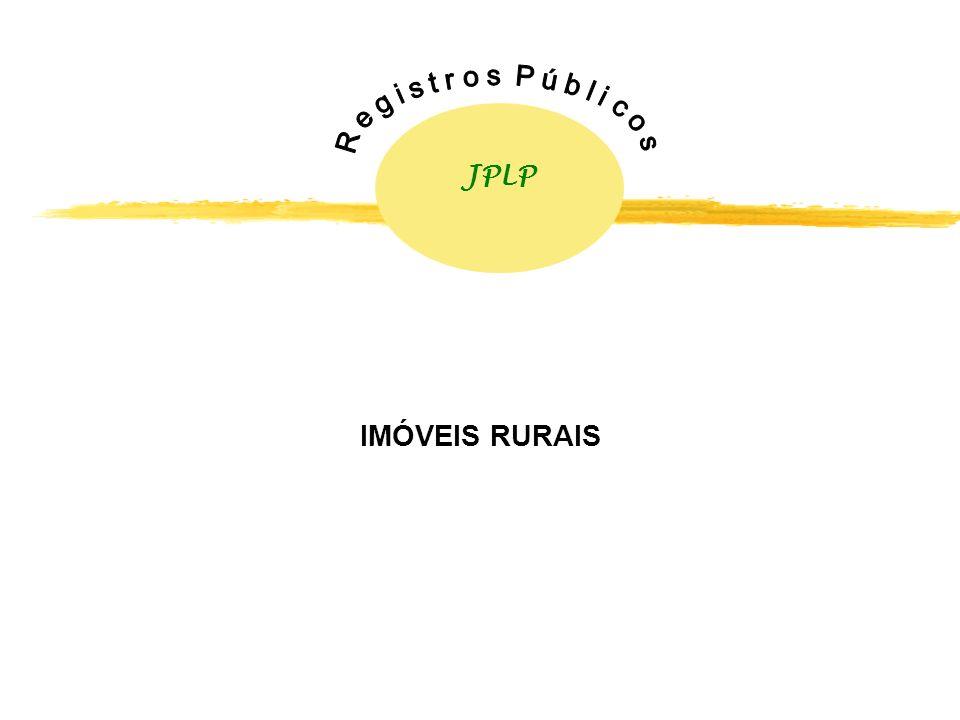 JPLP R e g i s t r o s P ú b l i c o s IMÓVEIS RURAIS