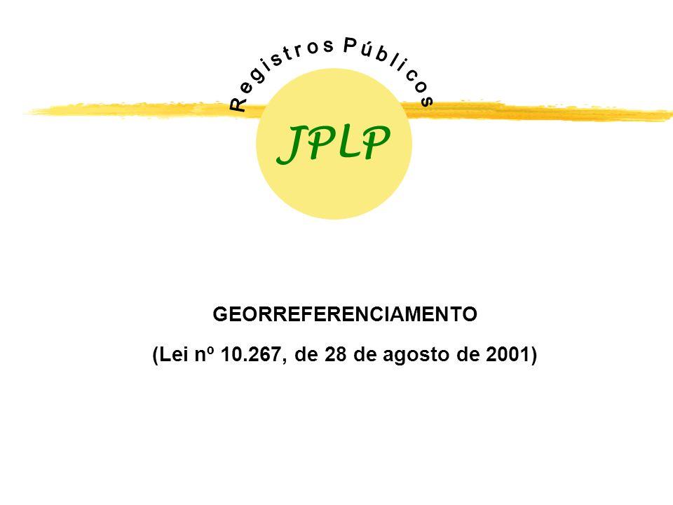 GEORREFERENCIAMENTO (Lei nº 10.267, de 28 de agosto de 2001)