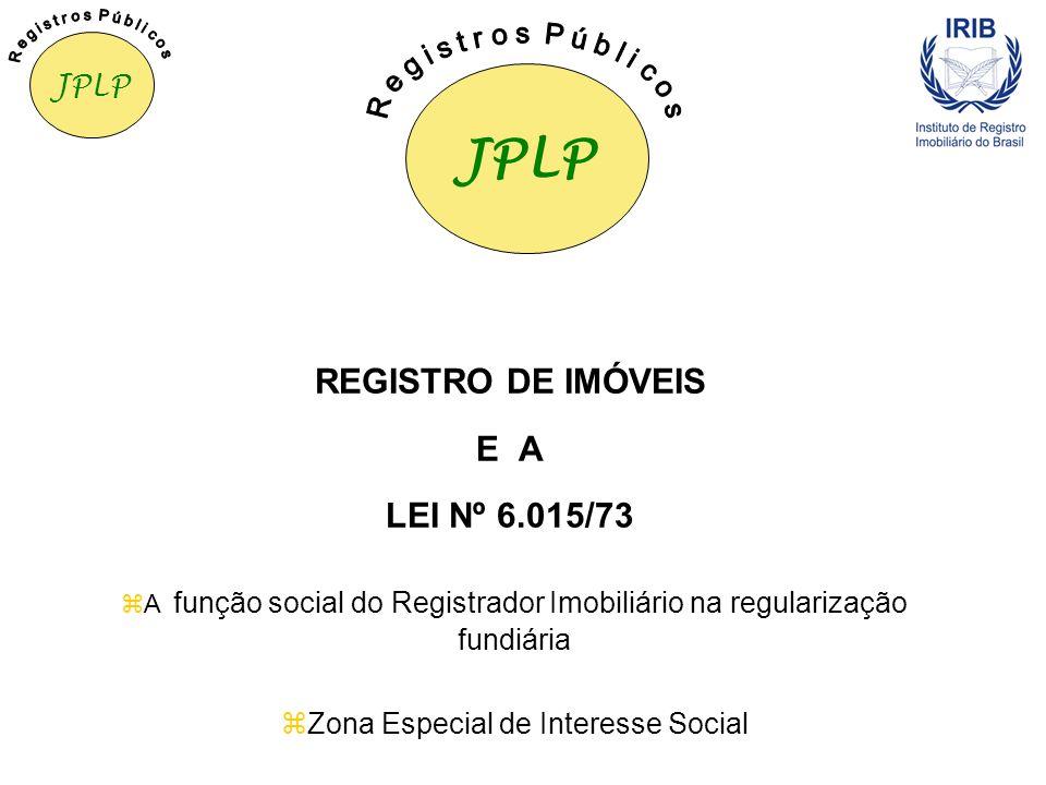 REGISTRO DE IMÓVEIS E A LEI Nº 6.015/73