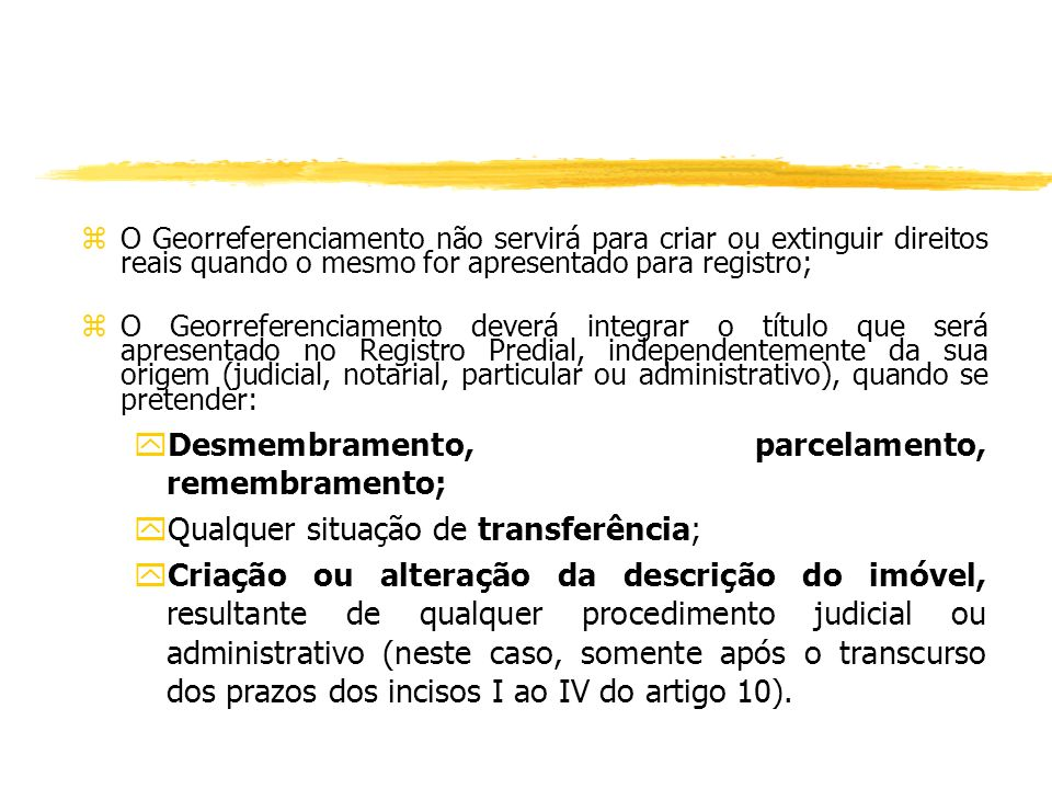 Desmembramento, parcelamento, remembramento;