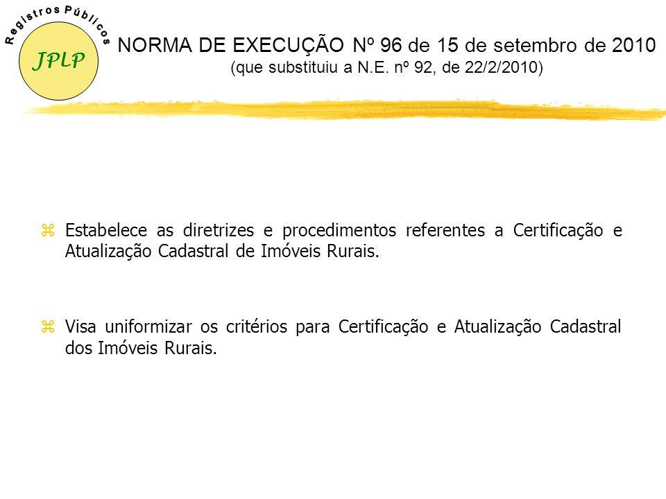 JPLP R e g i s t r o s P ú b l i c o s. NORMA DE EXECUÇÃO Nº 96 de 15 de setembro de 2010 (que substituiu a N.E. nº 92, de 22/2/2010)