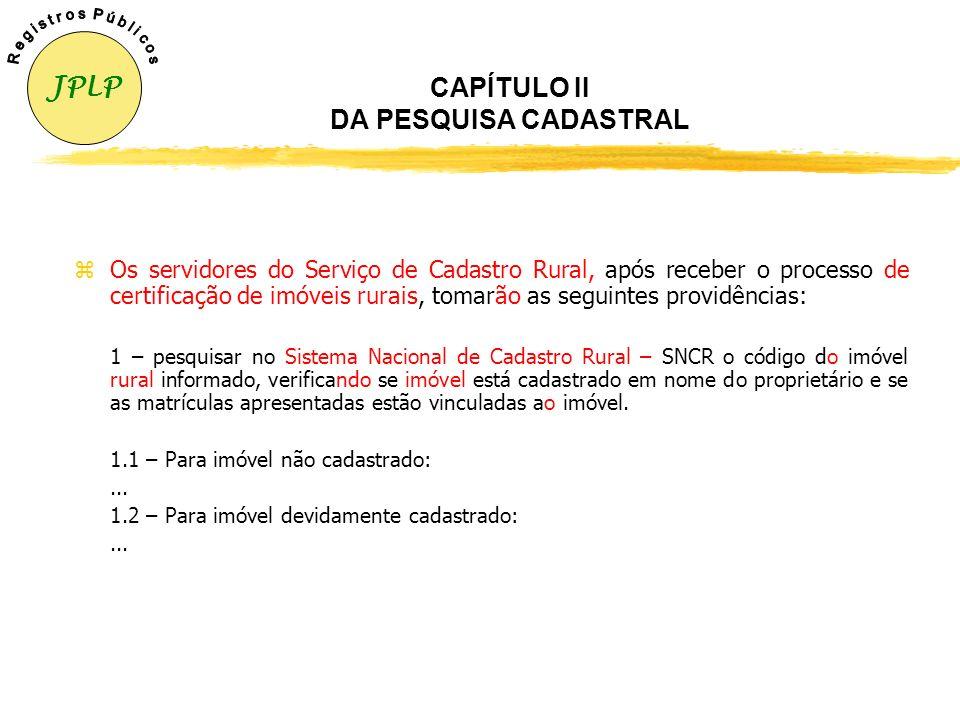 CAPÍTULO II DA PESQUISA CADASTRAL