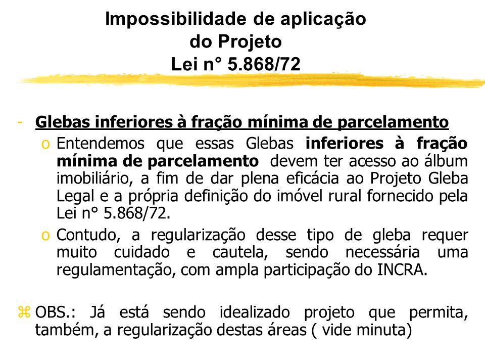 Impossibilidade de aplicação do Projeto Lei n° 5.868/72
