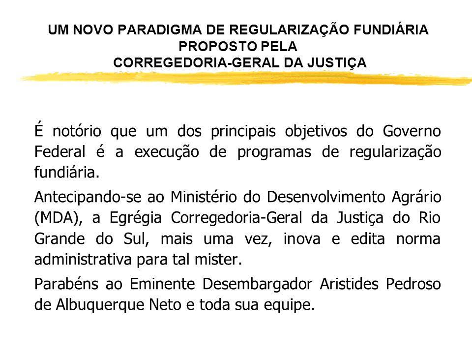 UM NOVO PARADIGMA DE REGULARIZAÇÃO FUNDIÁRIA PROPOSTO PELA CORREGEDORIA-GERAL DA JUSTIÇA