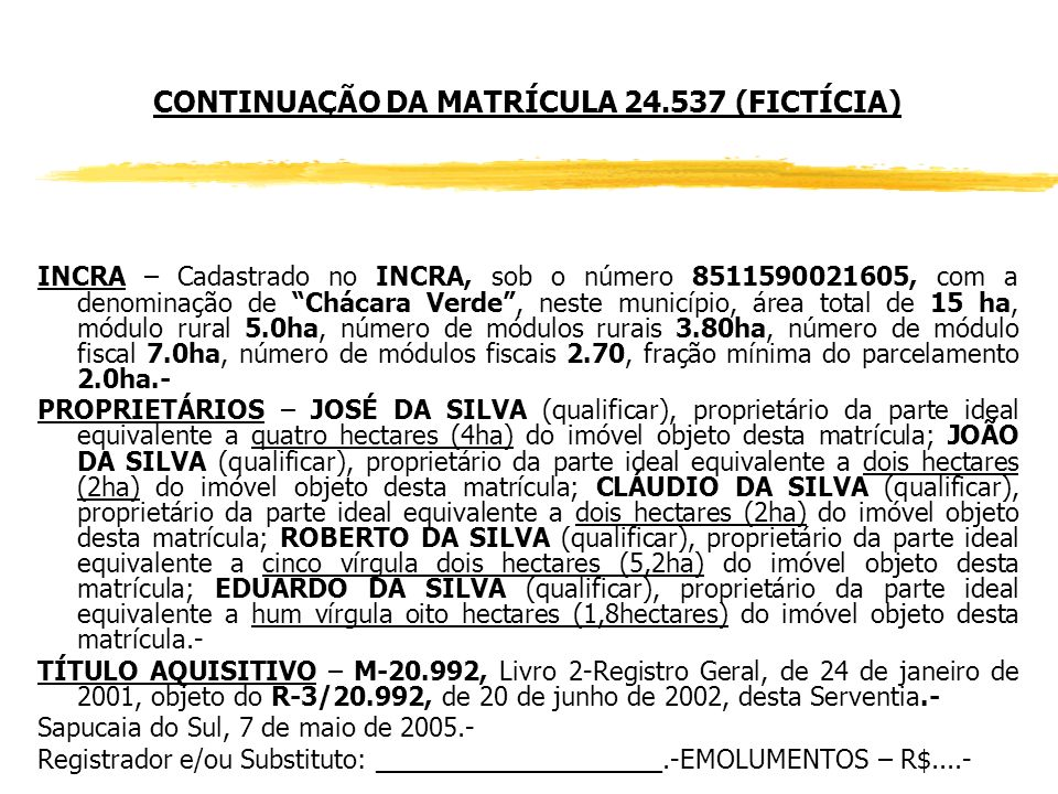 CONTINUAÇÃO DA MATRÍCULA 24.537 (FICTÍCIA)