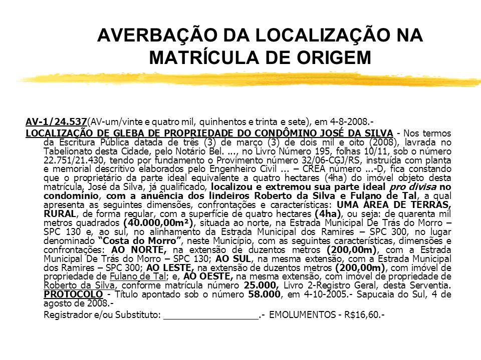 AVERBAÇÃO DA LOCALIZAÇÃO NA MATRÍCULA DE ORIGEM