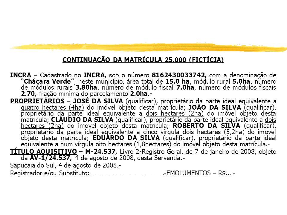 CONTINUAÇÃO DA MATRÍCULA 25.000 (FICTÍCIA)