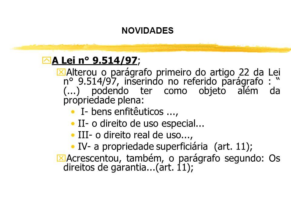 II- o direito de uso especial... III- o direito real de uso...,
