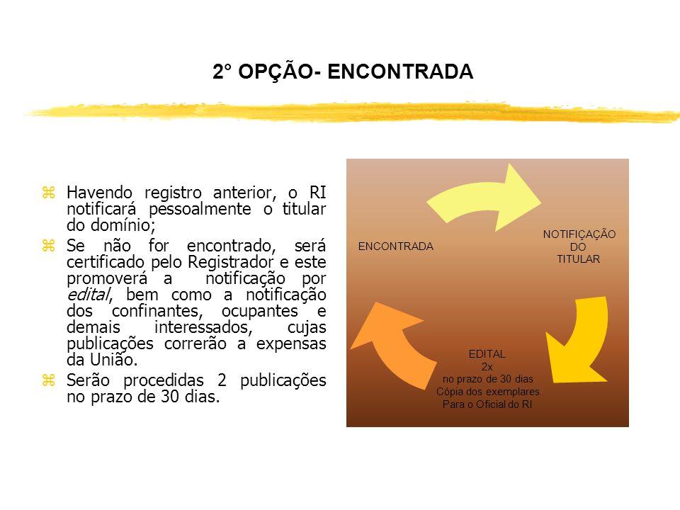 2° OPÇÃO- ENCONTRADA Havendo registro anterior, o RI notificará pessoalmente o titular do domínio;