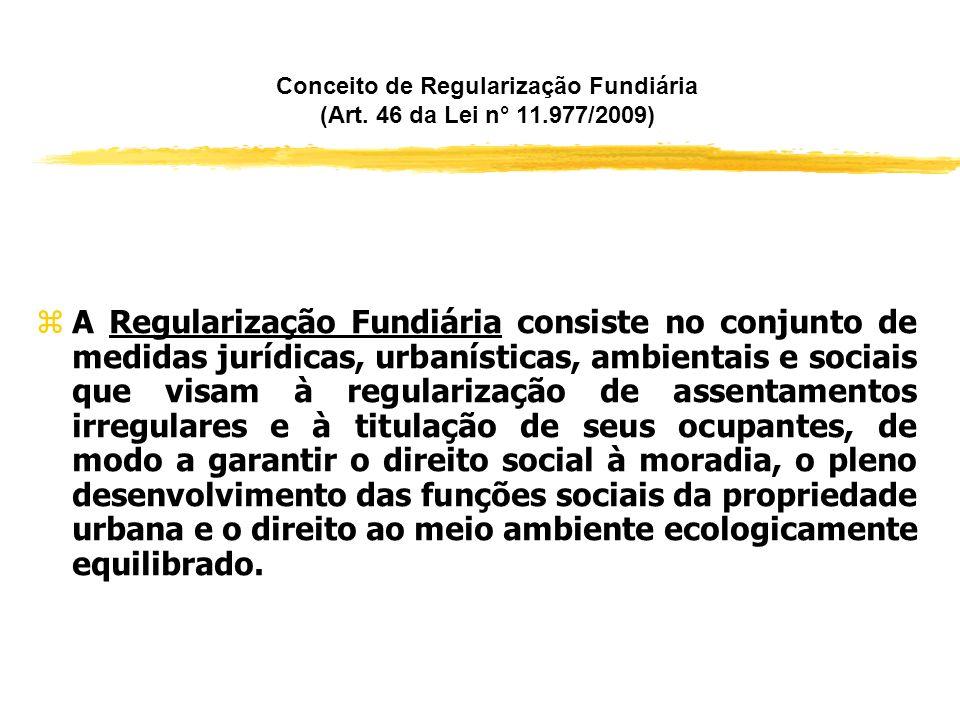 Conceito de Regularização Fundiária (Art. 46 da Lei n° 11.977/2009)