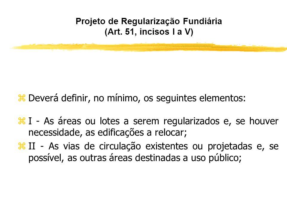 Projeto de Regularização Fundiária (Art. 51, incisos I a V)