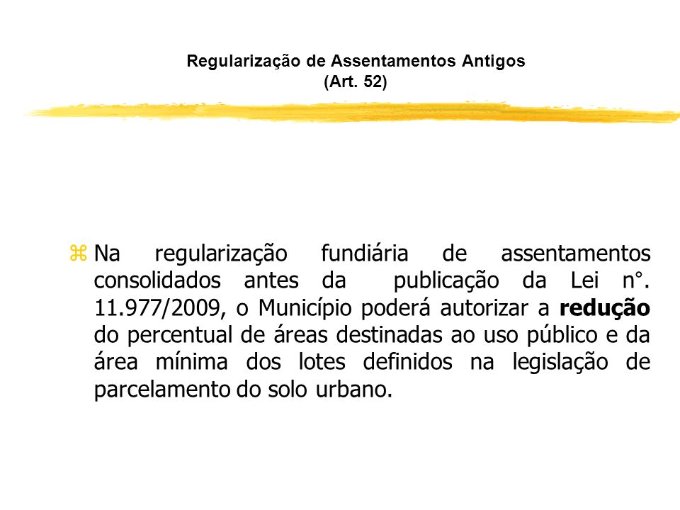 Regularização de Assentamentos Antigos (Art. 52)