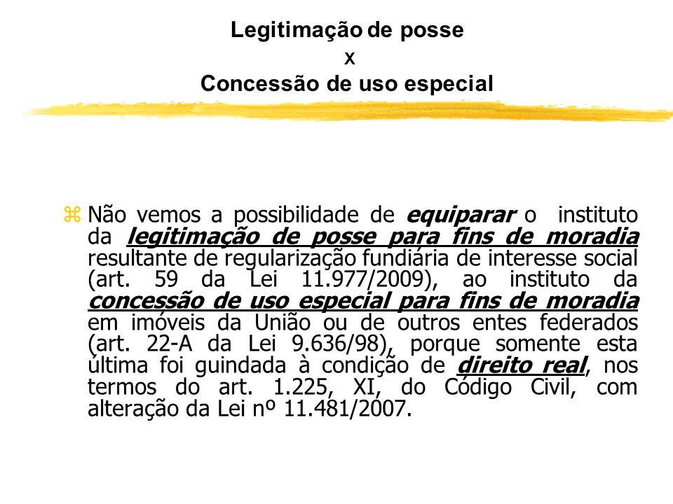 Legitimação de posse X Concessão de uso especial