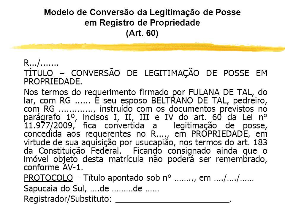 Modelo de Conversão da Legitimação de Posse em Registro de Propriedade (Art. 60)