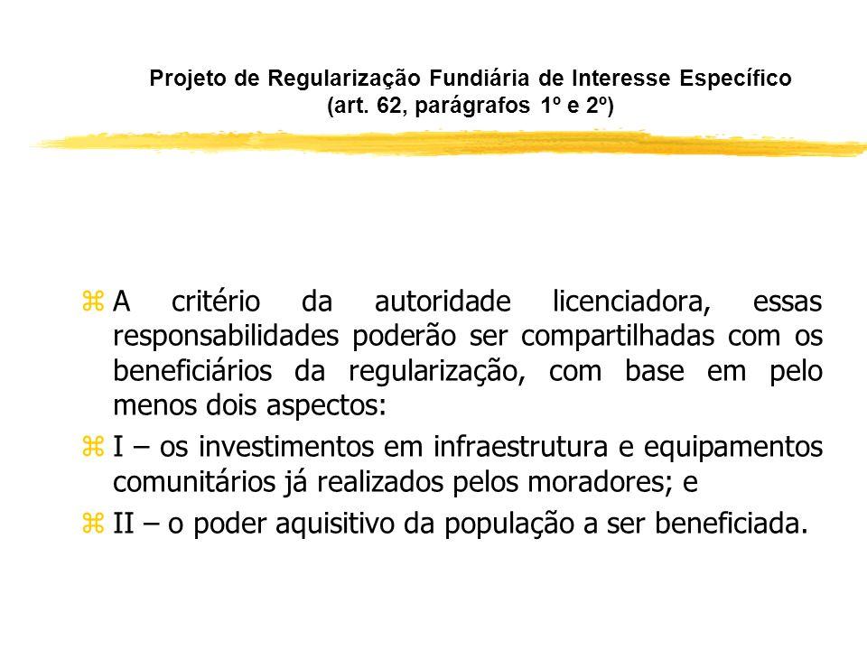 II – o poder aquisitivo da população a ser beneficiada.