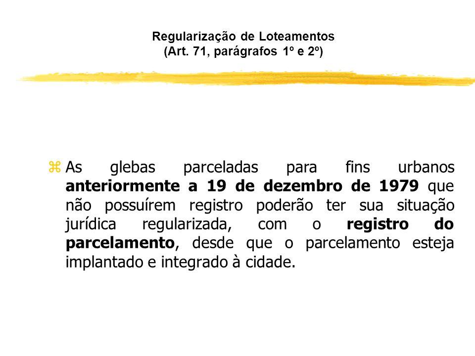 Regularização de Loteamentos (Art. 71, parágrafos 1º e 2º)