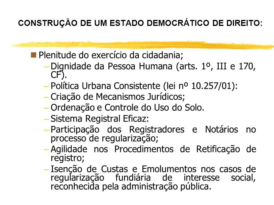CONSTRUÇÃO DE UM ESTADO DEMOCRÁTICO DE DIREITO: