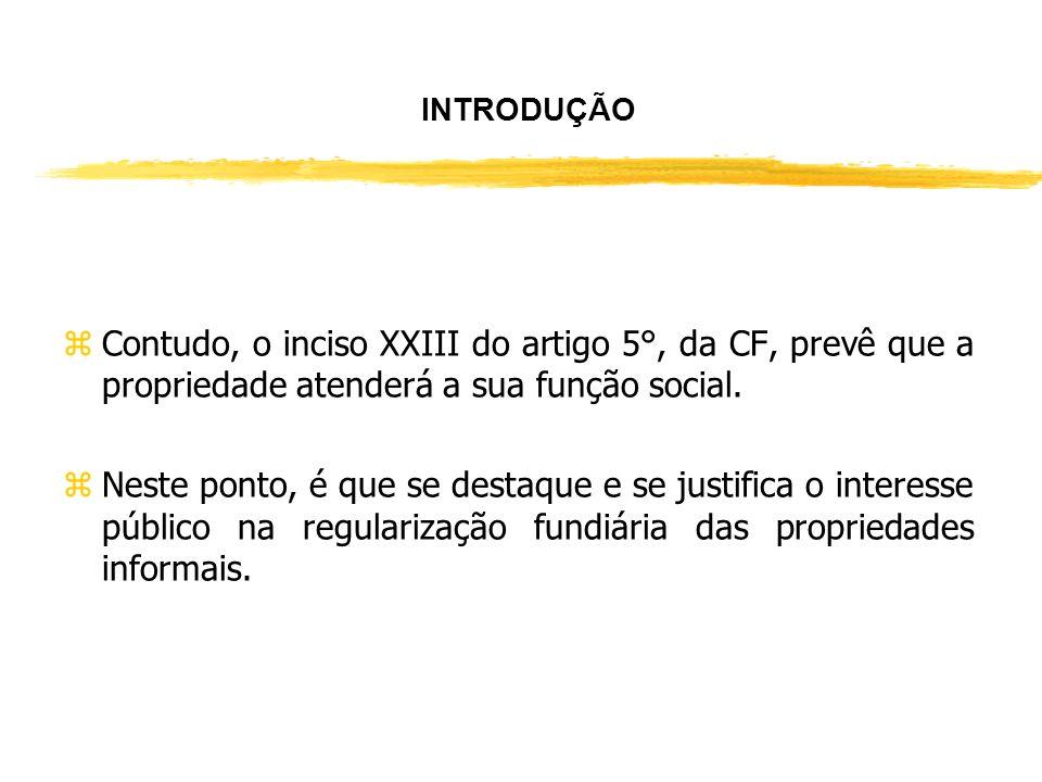 INTRODUÇÃO Contudo, o inciso XXIII do artigo 5°, da CF, prevê que a propriedade atenderá a sua função social.
