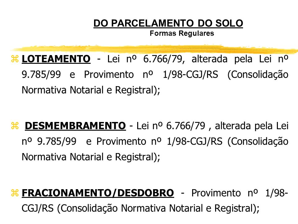 DO PARCELAMENTO DO SOLO Formas Regulares