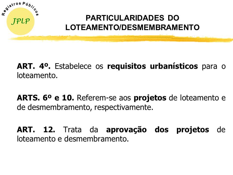 PARTICULARIDADES DO LOTEAMENTO/DESMEMBRAMENTO