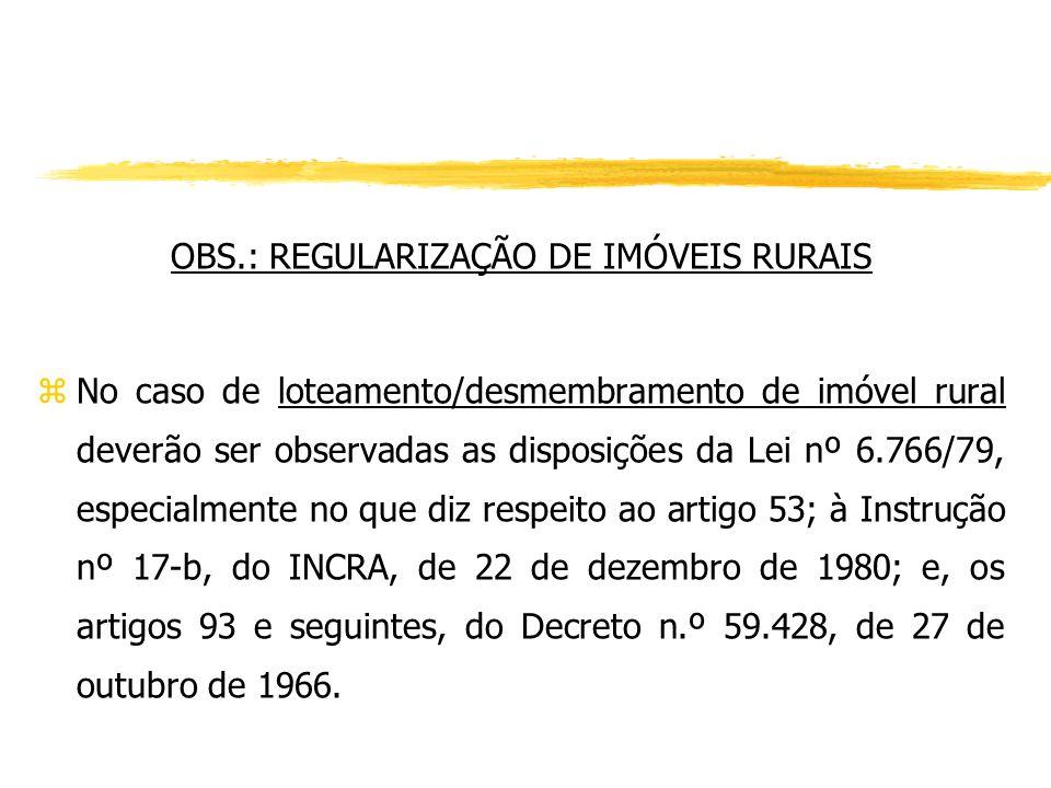OBS.: REGULARIZAÇÃO DE IMÓVEIS RURAIS