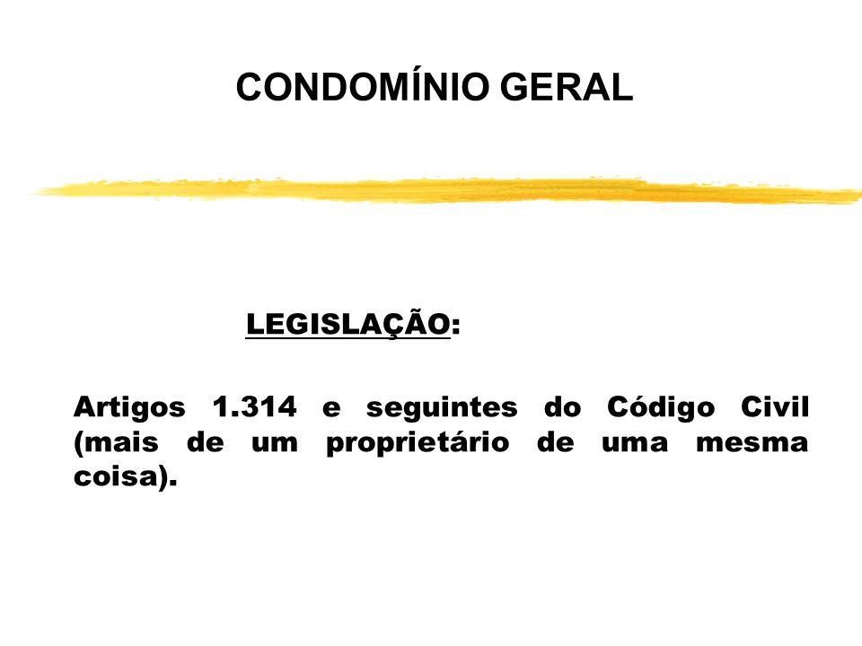 CONDOMÍNIO GERAL LEGISLAÇÃO: