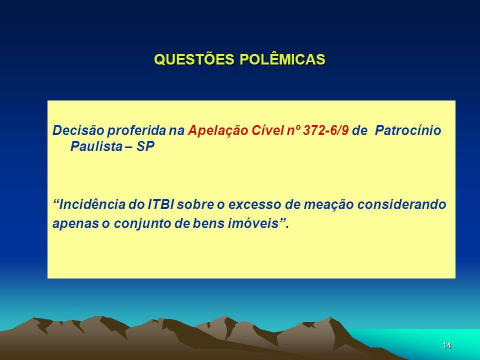 QUESTÕES POLÊMICAS Decisão proferida na Apelação Cível nº 372-6/9 de Patrocínio Paulista – SP.