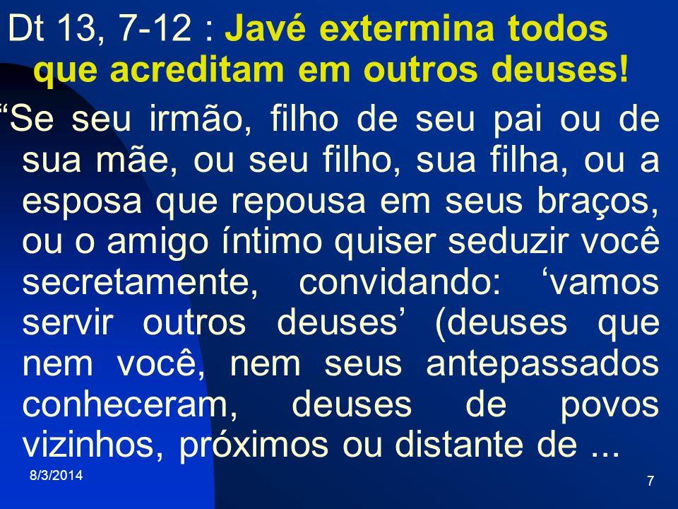 Dt 13, 7-12 : Javé extermina todos que acreditam em outros deuses!