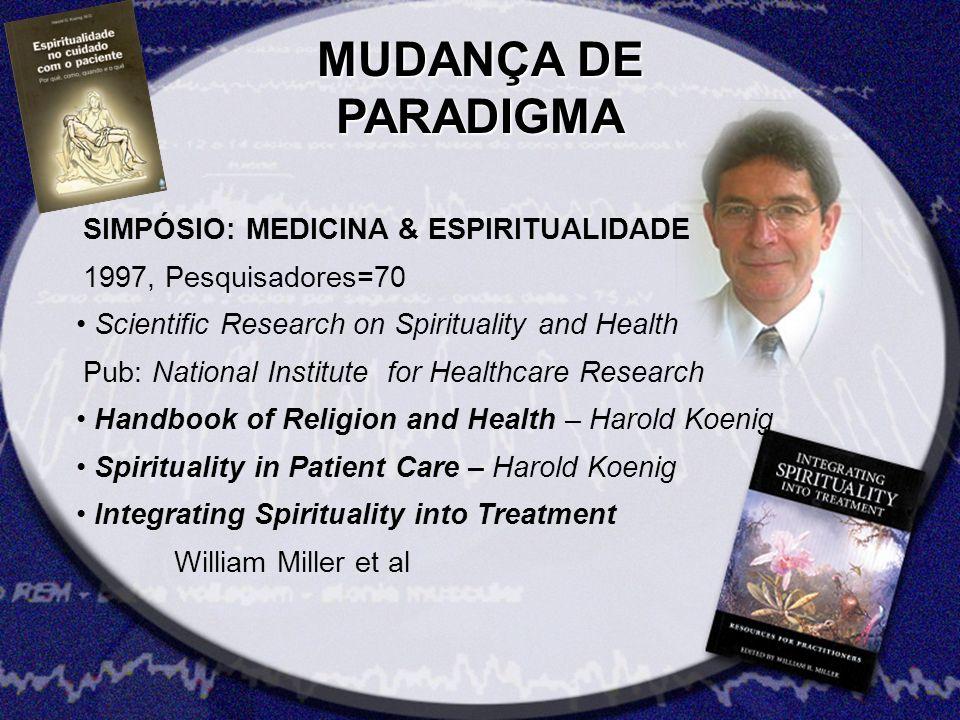 MUDANÇA DE PARADIGMA SIMPÓSIO: MEDICINA & ESPIRITUALIDADE