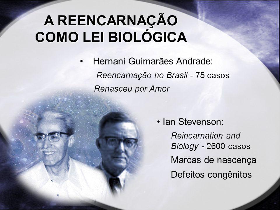 A REENCARNAÇÃO COMO LEI BIOLÓGICA