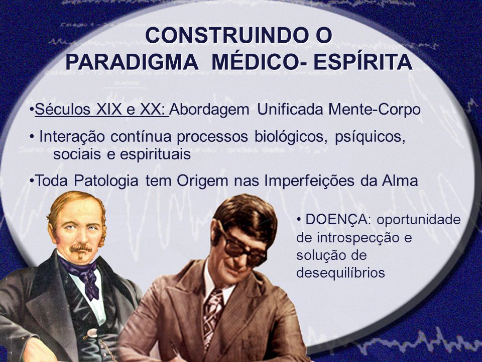 CONSTRUINDO O PARADIGMA MÉDICO- ESPÍRITA