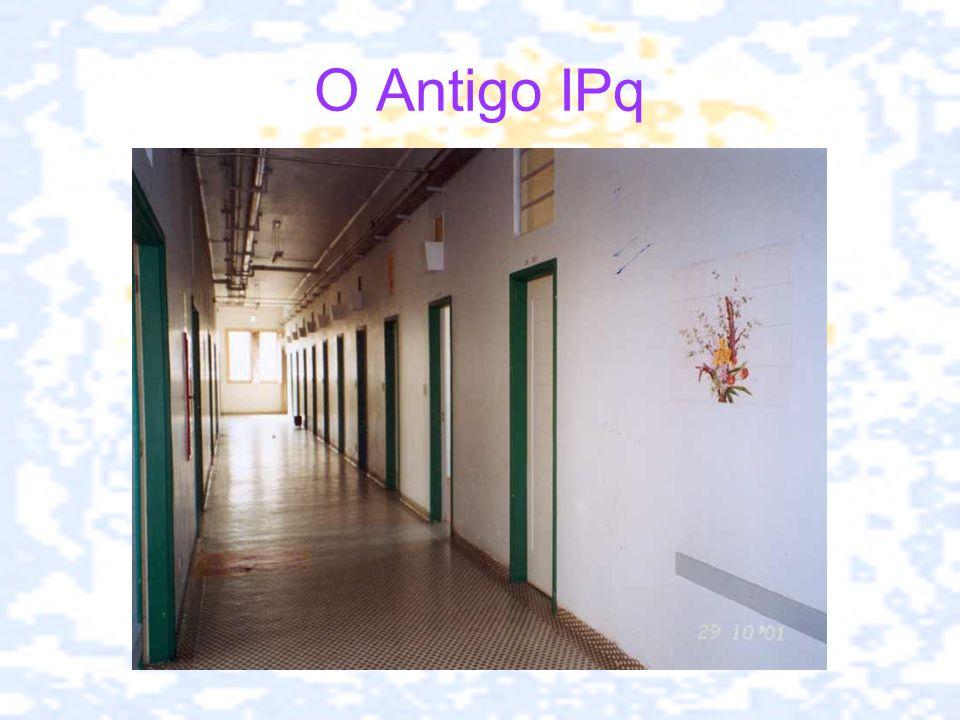 O Antigo IPq
