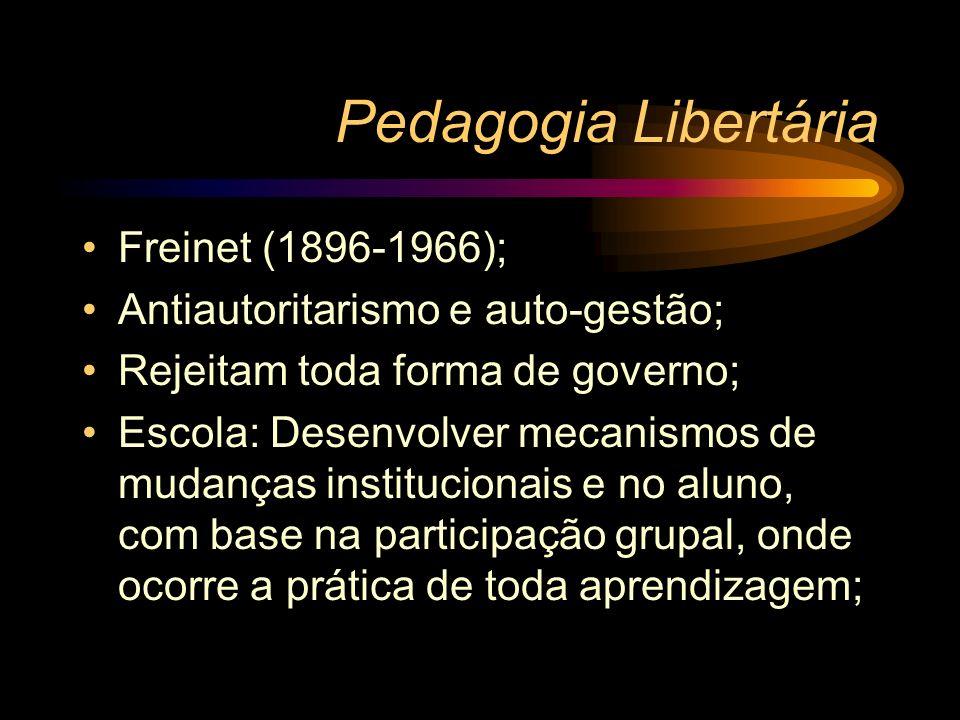 Pedagogia Libertária Freinet (1896-1966);