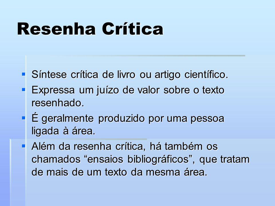 Resenha Crítica Síntese crítica de livro ou artigo científico.