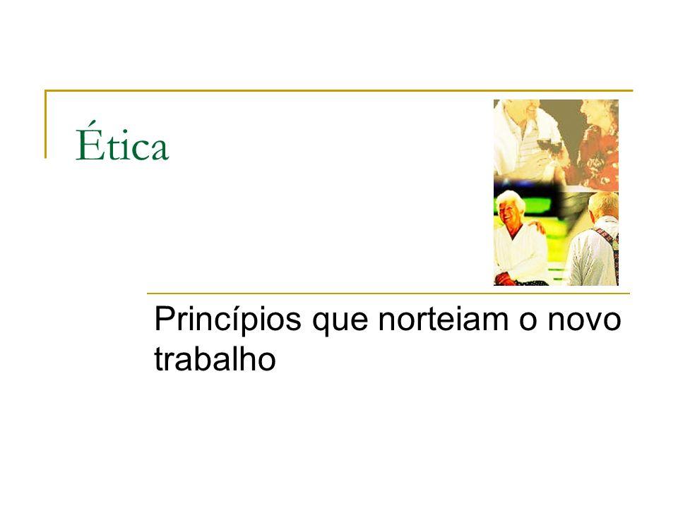 Princípios que norteiam o novo trabalho