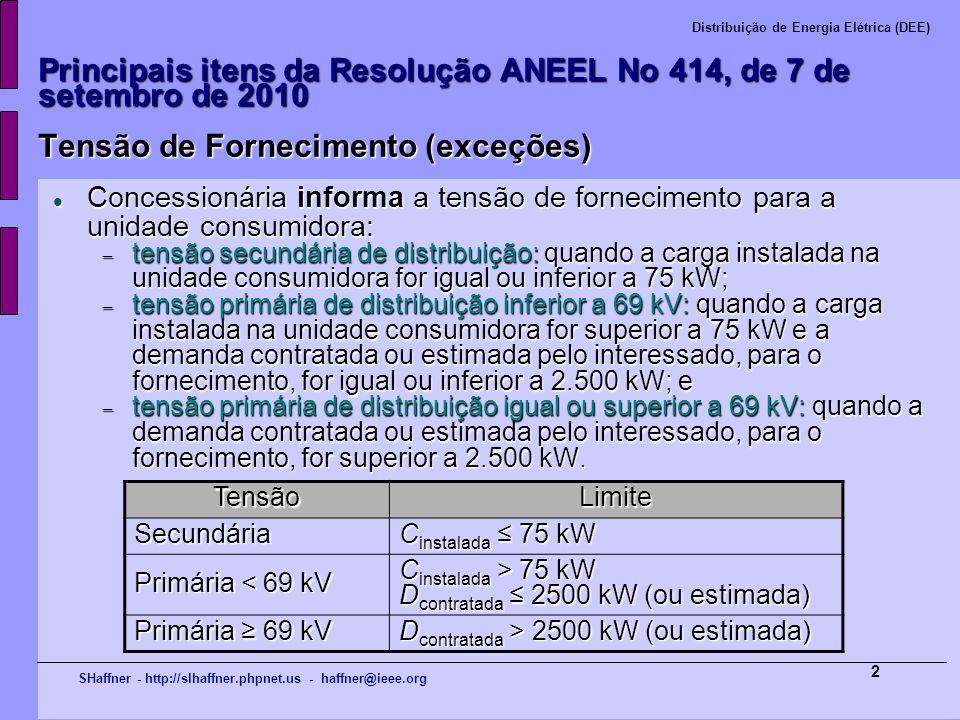 Principais itens da Resolução ANEEL No 414, de 7 de setembro de 2010 Tensão de Fornecimento (exceções)