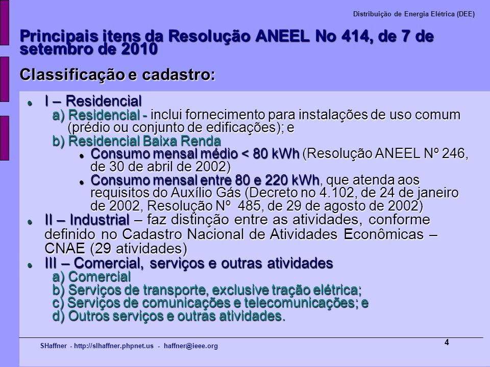 Principais itens da Resolução ANEEL No 414, de 7 de setembro de 2010 Classificação e cadastro: