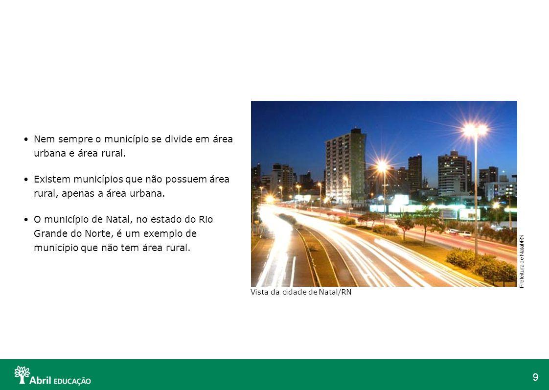 Nem sempre o município se divide em área urbana e área rural.