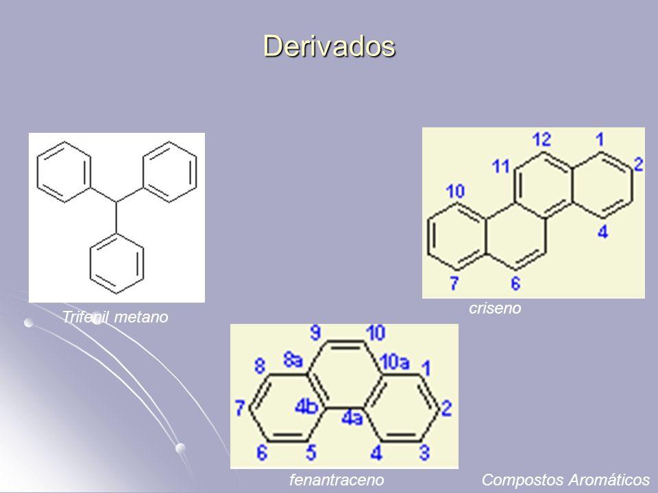 Derivados criseno Trifenil metano fenantraceno Compostos Aromáticos