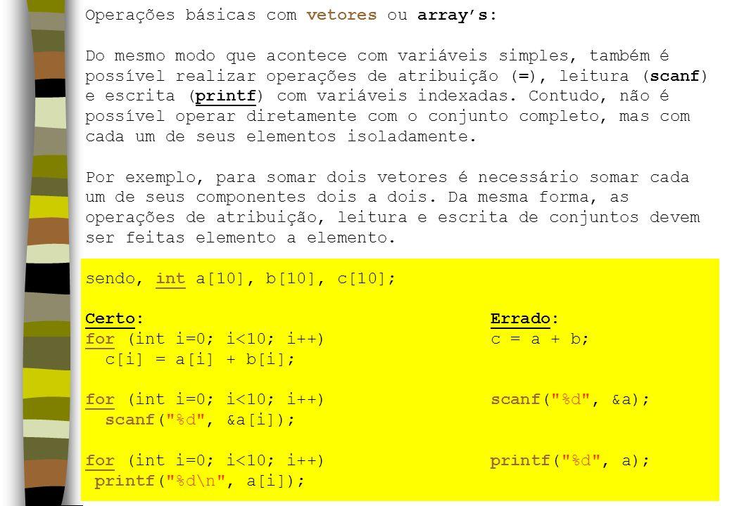 Operações básicas com vetores ou array's:
