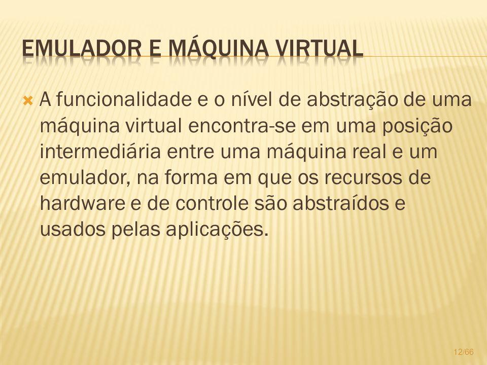 Emulador e Máquina Virtual
