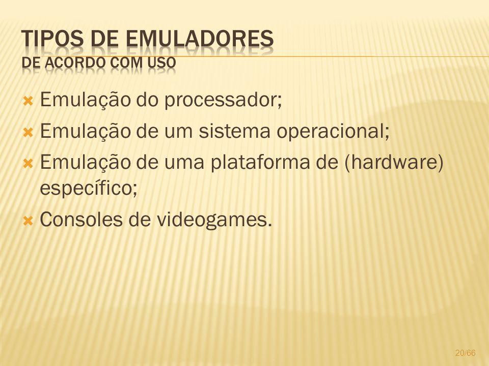 Tipos de Emuladores De acordo com uso